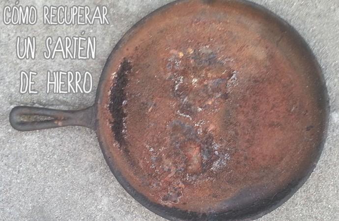 Recuperar un sarten o plancha de hierro